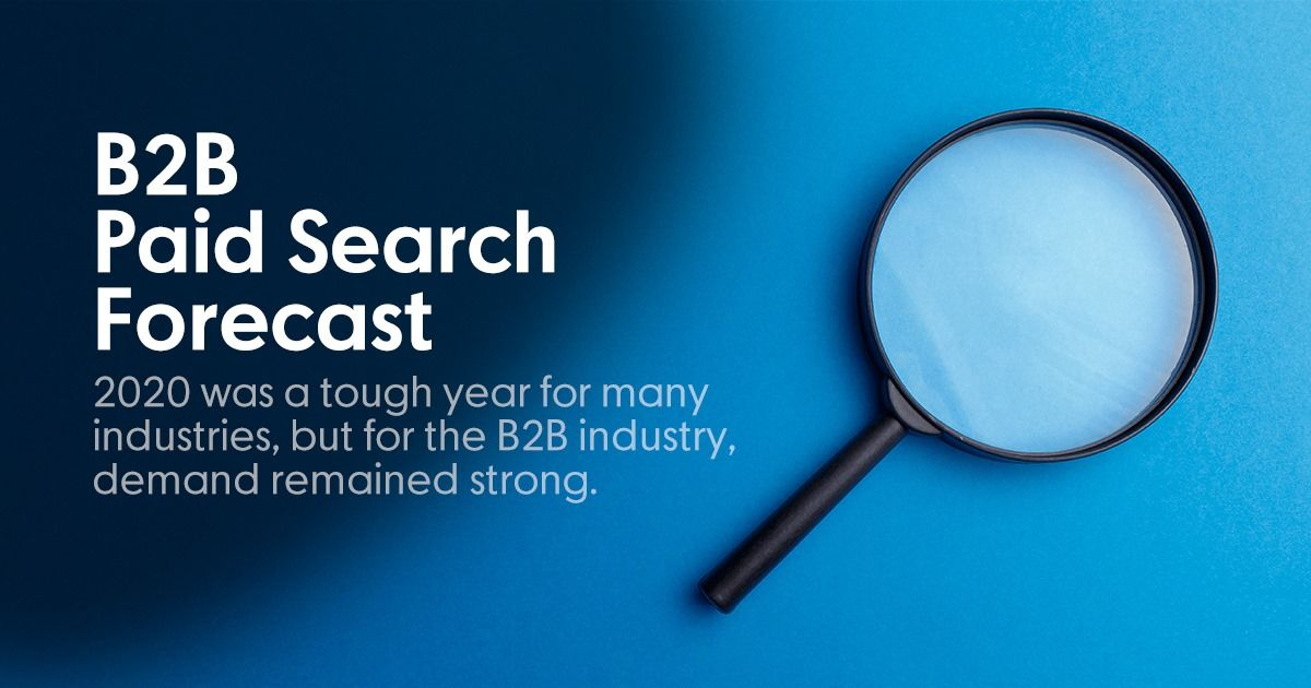 What does 2021 look like for the B2B paid search world?